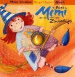 Hexe Mimi und die verrückte Zauberkugel