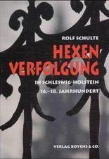 Hexenverfolgung in Schleswig-Holstein vom 16.-18. Jahrhundert