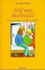 Hilf mir, Mathilda!