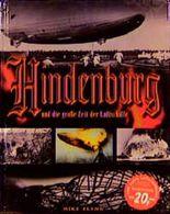 Hindenburg und die große Zeit der Luftschiffe