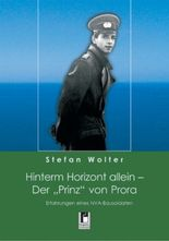 """Hinterm Horizont allein - Der """"Prinz"""" von Prora"""