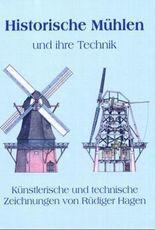 Historische Mühlen und ihre Technik