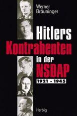 Hitlers Kontrahenten in der NSDAP 1921-1945