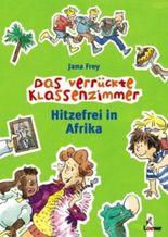 Das verrückte Klassenzimmer – Hitzefrei in Afrika