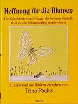 Hoffnung für die Blumen. Die Geschichte einer Raupe, die beinahe vergass, dass sie ein Schmetterling werden kann