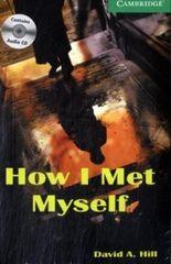 How I Met Myself