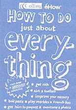 How to Do Just About Everything