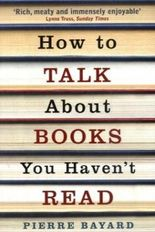How to Talk About Books You Haven't Read