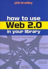 How to Use Web 2.0 in Your Library