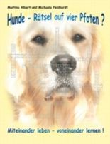 Hunde - Rätsel auf vier Pfoten?