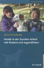 Hunde in der Sozialen Arbeit mit Kindern und Jugendlichen
