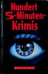 Hundert (100) 5- Minuten- Krimis