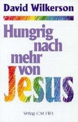 Hungrig nach mehr von Jesus