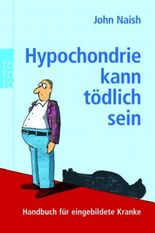 Hypochondrie kann tödlich sein