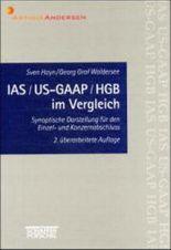 IAS/ US- GAAP/ HGB im Vergleich. Synoptische Darstellung für den Einzel- und Konzernabschluß