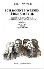Ich könnte weinen über Goethe