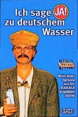 """Ich sage """"Ja!"""" zu deutschem Wasser"""