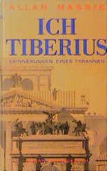 Ich Tiberius. Erinnerungen eines Tyrannen