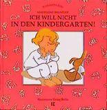 Ich will nicht in den Kindergarten!