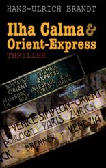 Ilha Calma und Orient Express