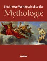 Illustrierte Weltgeschichte der Mythologie