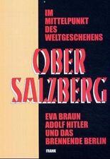Im Mittelpunkt des Weltgeschehens: Obersalzberg