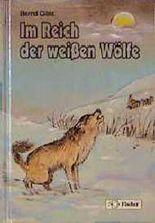 Im Reich der weißen Wölfe