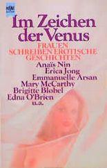 Im Zeichen der Venus. Frauen schreiben erotische Geschichten ( Anthologie).
