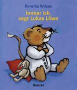Immer ich, sagt Lukas Löwe