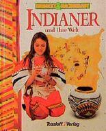 Indianer und ihre Welt