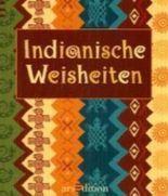 Indianische Weisheiten