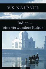 Indien - eine verwundete Kultur