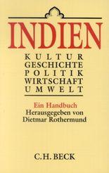 Indien. Kultur, Geschichte, Politik, Wirtschaft, Umwelt. Ein Handbuch