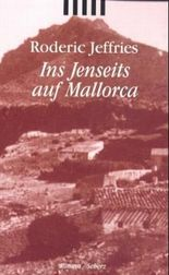 Ins Jenseits auf Mallorca