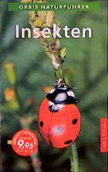 Insekten. Mit Anhang Spinnentiere (Orbis Naturführer)