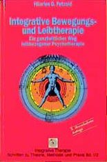 Integrative Bewegungstherapie und Leibtherapie, 2 Bdn.