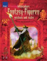 Intensivkurs Fantasy-Figuren zeichnen und malen