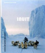 Inuit: Leben am Rande der Welt