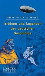 Irrtümer und Legenden der deutschen Geschichte