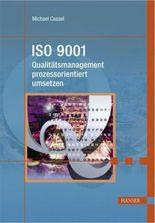 ISO 9001 - Qualitätsmanagement prozessorientiert umsetzen