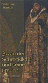 Iwan der Schreckliche und seine Frauen