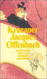 Jacques Offenbach und das Paris seiner Zeit