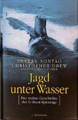 Jagd unter Wasser. Die wahre Geschichte der U- Boot- Spionage