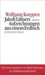 Jakob Littners Aufzeichnungen aus einem Erdloch