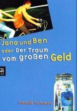 Jana und Ben oder Der Traum vom großen Geld