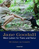 Jane Goodall - Mein Leben für Tiere und Natur