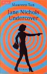 Jane Nichols, Undercover