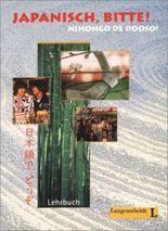 Japanisch, bitte! Nihongo de dooso, Band 1 - Lehrbuch
