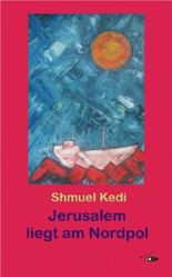 Jerusalem liegt am Nordpol