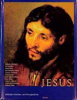 Jesus, 2000 Jahre Glaubens- und Kulturgeschichte